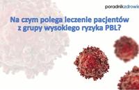 Leczenie pacjentów z grupy wysokiego ryzyka PBL