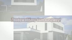 Zbudowaliśmy dom pasywny!